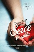 Serce ze szkła - Emma Scott - ebook