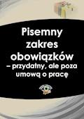 Pisemny zakres obowiązków – przydatny, ale poza umową o pracę - Piotr Mazur - ebook