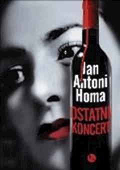 Ostatni koncert - Jan Antoni Homa - ebook