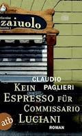 Kein Espresso für Commissario Luciani - Claudio Paglieri - E-Book