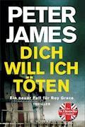 Dich will ich töten - Peter James - E-Book