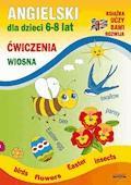 Angielski dla dzieci 6-8 lat. Ćwiczenia. Wiosna - Katarzyna Piechocka-Empel - ebook