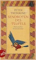 Sendboten des Teufels - Peter Tremayne - E-Book