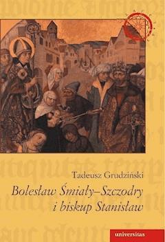 Bolesław Śmiały-Szczodry i biskup Stanisław - Wanda Lohman, Tadeusz Grudziński - ebook