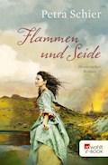 Flammen und Seide - Petra Schier - E-Book
