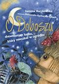O Doboszu drewnianym ludku, który mieszkał w ogródku - Iwonna Buczkowska - ebook
