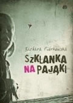 Szklanka na pająki - Barbara Piórkowska - ebook