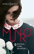 Kocha, lubi, szanuje - Alice Munro - ebook