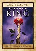 Mroczna wieża. Tom 3: Ziemie jałowe - Stephen King - ebook