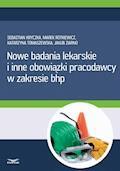 Nowe badania lekarskie i inne obowiązki pracodawcy w zakresie bhp - Sebastian Kryczka, Marcin Rotkiewicz, Jakub Ziarno - ebook