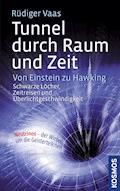 Tunnel durch Raum und Zeit - Rüdiger Vaas - E-Book