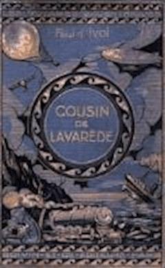 Cousin de Lavarede! - Voyages excentriques Volume III - Paul  d'Ivoi - ebook