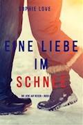 Eine Liebe im Schnee (Die Liebe auf Reisen – Buch #4) - Sophie Love - E-Book