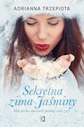 Sekretna zima Jaśminy. Mazurska opowieść pewnej wilczycy - Adrianna Trzepiota - ebook