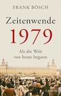 Zeitenwende 1979 - Frank Bösch - E-Book