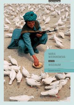Widziałam. Opowieści wojenne - Maria Wiernikowska - ebook