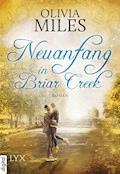 Neuanfang in Briar Creek - Olivia Miles - E-Book