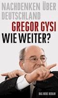 Wie weiter? - Gregor Gysi - E-Book