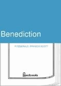 Benediction - Francis Scott Fitzgerald - ebook