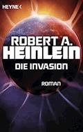 Die Invasion - Robert A. Heinlein - E-Book