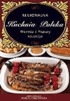 Warmia i Mazury. Regionalna kuchnia polska. - O-press - ebook