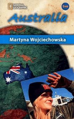 Australia. Kobieta na krańcu świata - Martyna Wojciechowska - ebook