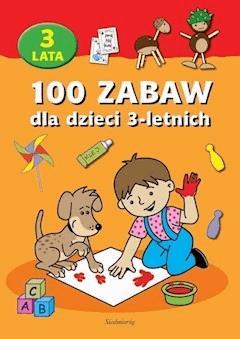 100 zabaw dla dzieci 3-letnich - Opracowanie zbiorowe - ebook