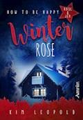 How to be happy 4: Winterrose - Kim Leopold - E-Book