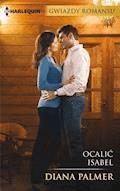 Ocalić Isabel cz 1 - Diana Palmer - ebook