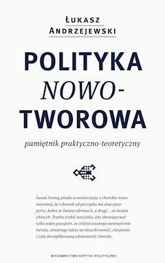Polityka nowotworowa - Łukasz Andrzejewski - ebook