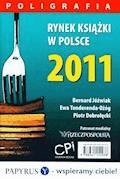 Rynek książki w Polsce 2011. Poligrafia - Piotr Dobrołęcki, Ewa Tenderenda-Ożóg, Bernard Jóźwiak - ebook