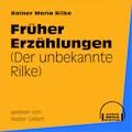 Frühe Erzählungen - Rainer Maria Rilke - Hörbüch