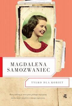 Tylko dla kobiet - Magdalena Samozwaniec - ebook