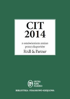 CIT 2014 z omówieniem ekspertów Rödl and Partner - Opracowanie zbiorowe - ebook