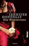Die Winterrose - Jennifer Donnelly - E-Book