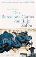 Das Barcelona von Carlos Ruiz Zafón - Sergi Doria - E-Book