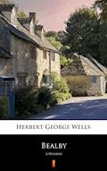 Bealby. A Holiday - Herbert George Wells - ebook