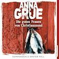 Die guten Frauen von Christianssund. Sommerdahls erster Fall - Anna Grue - Hörbüch