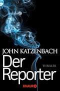 Der Reporter - John Katzenbach - E-Book