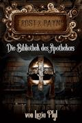 Frost & Payne - Band 3: Die Bibliothek des Apothekers (Steampunk) - Luzia Pfyl - E-Book