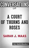 A Court of Thorns and Roses: A Novel by Sarah J. Maas| Conversation Starters - dailyBooks - E-Book