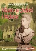 Miasto w zieleni i błękicie - Anna Kańtoch - audiobook