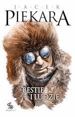 Bestie i ludzie - Jacek Piekara - ebook + audiobook