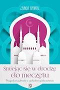 Śmiejąc się w drodze do meczetu. Przygody muzułmanki w zachodnim społeczeństwie - Nawaz Zarqa - ebook