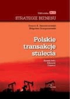 Polskie Transakcje Stulecia   - Zbigniew Grzegorzewski, Cezary Smorszczewski - ebook