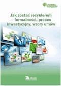 Jak zostać recyklerem – formalności, proces inwestycyjny, wzory umów - Dorota Rosłoń - ebook