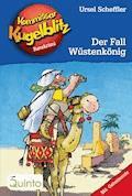 Kommissar Kugelblitz 24. Der Fall Wüstenkönig - Ursel Scheffler - E-Book