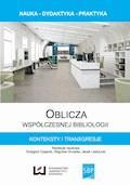 Oblicza współczesnej bibliologii. Konteksty i transgresje - Grzegorz Czapnik, Zbigniew Gruszka, Jacek Ladorucki - ebook