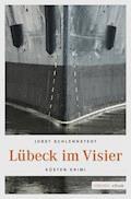 Lübeck im Visier - Jobst Schlennstedt - E-Book