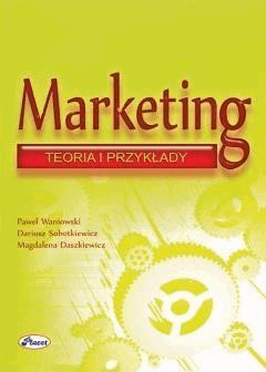 Marketing teoria przykłady - Paweł Waniowski, Dariusz Sobotkiewicz, Magdalena Daszkiewicz - ebook